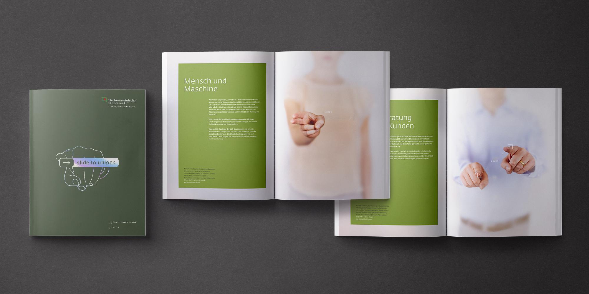 """Es handelt sich um das Konzept für den Image-Teil des Geschäftsberichts 2016 der Liechteinsteinischen Landesbank. 3 Bücher sind sichtbar. Links das geschlossene Buch, nur das Cover ist sichtbar. In der Mitte und rechts liegen die zwei offene Geschäftsberichte. Die Image-Teil-Seiten sind aufgeschlagen und man sieht unscharfe Menschen, deren Hände im Vordergrund im Fokus stehen und eine digitale Geste, wie z.B. """"zoom"""" andeuten."""